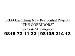 Ireo corridors Call 9818721122