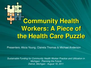 Community Health Workers: A Piece of the Health Care Puzzle