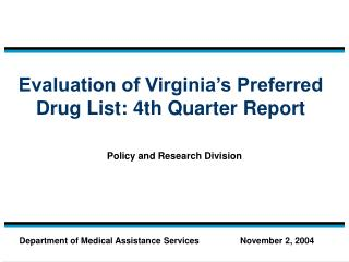 Evaluation of Virginia s Preferred Drug List: 4th Quarter Report