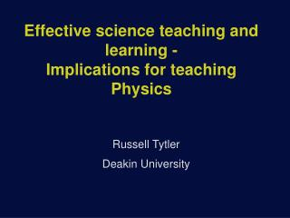 Effective science teaching and learning -  Implications for teaching Physics