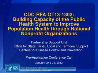 CDC-RFA-OT13-1302: Building Capacity of the Public Health System to Improve Population Health through National Nonprofit