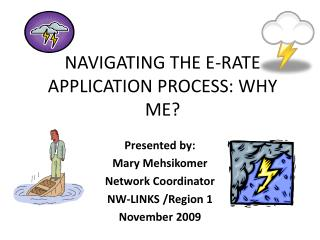 NAVIGATING THE E-RATE APPLICATION PROCESS: WHY ME?