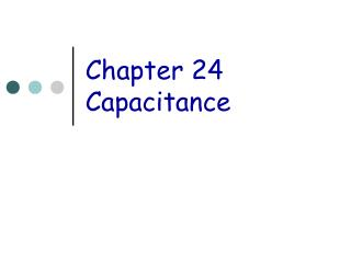 Chapter 24 Capacitance