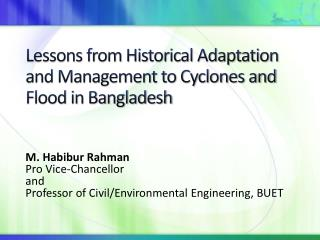 Lessons from Historical Adaptation and Management to Cyclones and Flood in Bangladesh