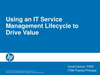 Using an IT Service Management Lifecycle to Drive Value