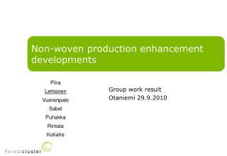 Non-woven production enhancement developments