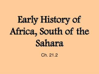 Early History of Africa, South of the Sahara