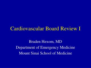Cardiovascular Board Review I