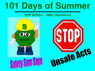 101 Days of Summer  BHP Billiton – NMC Operations