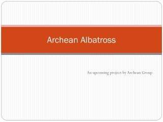 Archean Albatross - Chennai, Archean Group