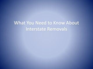 What You Need to Know About Interstate Removals