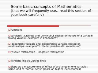Some basic concepts of Mathematics (that we will frequently use.. read this section of your book carefully)