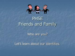 PHSE Friends and Family