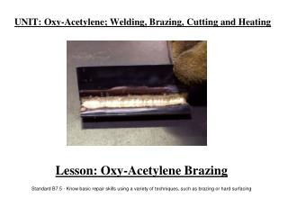 UNIT: Oxy-Acetylene; Welding, Brazing, Cutting and Heating