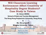Will Classroom Learning Environment Affect Creativity of Hospitality Degree Students  Case Study in Taiwan