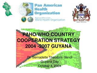 PAHO/WHO COUNTRY COOPERATION STRATEGY  2004 -2007 GUYANA