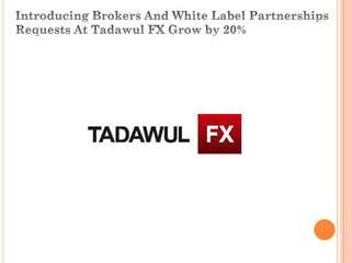 Introducing Brokers And White Label Partnerships Requests At