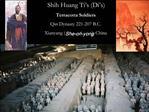 Shih Huang Ti s Di s  Terracotta Soldiers  Qin Dynasty 221-207 B.C. Xianyang She-on-yong, China