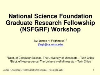 National Science Foundation Graduate Research Fellowship (NSFGRF) Workshop By: James H. Faghmous 1,2 jfagh@cs.umn.edu