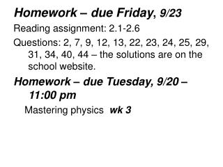 Homework – due Friday ,  9/23 Reading assignment: 2.1-2.6