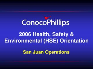 2006 Health, Safety & Environmental (HSE) Orientation
