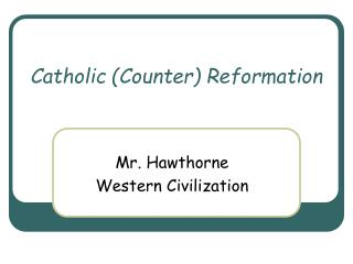 Catholic (Counter) Reformation
