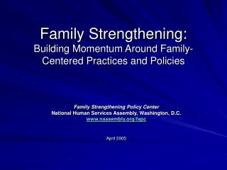 Family Strengthening: Building Momentum Around Family-Centered Practices and Policies