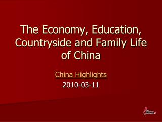 The Economy, Education, Countryside and Family Life of China