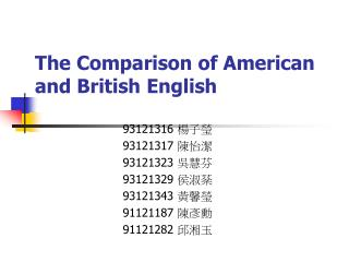 The Comparison of American and British English