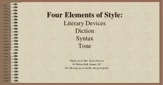 Four Elements of Style: Literary Devices Diction Syntax Tone