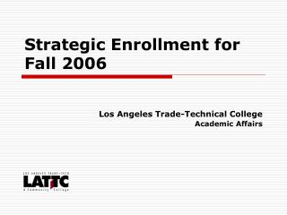 Strategic Enrollment for Fall 2006