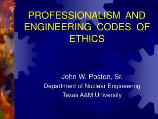PROFESSIONALISM  AND ENGINEERING  CODES  OF ETHICS