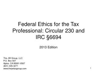 Federal Ethics for the Tax Professional: Circular 230 and IRC  §6694