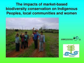 The impacts of market-based biodiversity conservation on Indigenous Peoples, local communities and women