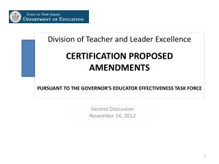 Division of Teacher and Leader Excellence CERTIFICATION PROPOSED AMENDMENTS PURSUANT TO THE GOVERNOR'S EDUCATOR EFFECTIV