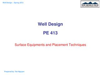 Well Design PE 413 Surface Equipments and Placement Techniques