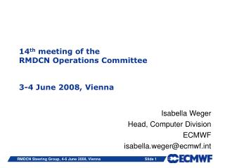 14 th  meeting of the  RMDCN Operations Committee 3-4 June 2008, Vienna