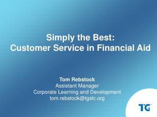 Tom Rebstock Assistant Manager Corporate Learning and Development tom.rebstocktgslc