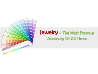 Jewelry – The Most Famous Accessory Of All Times