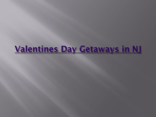 Valentines Day Getaways in NJ