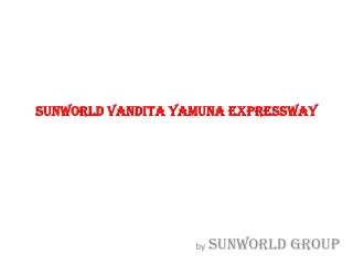 Sunworld Vandita Yamuna Expressway