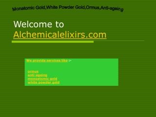 monatomic gold,white powder gold,ormus,anti-ageing