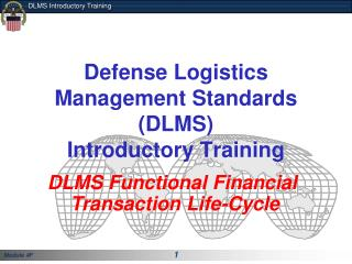 Defense Logistics  Management  Standards ( DLMS) Introductory Training