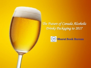 The Future of Canada Alcoholic Drinks Packaging to 2017