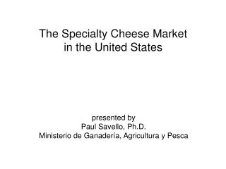 The Specialty Cheese Market in the United States