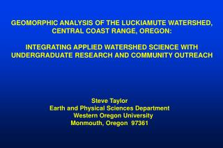 GEOMORPHIC ANALYSIS OF THE LUCKIAMUTE WATERSHED, CENTRAL COAST RANGE, OREGON: