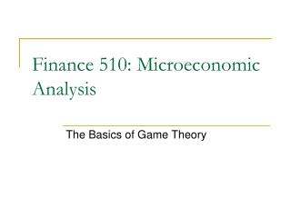 Finance 510: Microeconomic Analysis