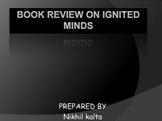 BOOK REVIEW ON IGNITED MINDS