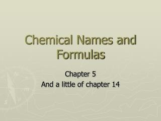 Chemical Names and Formulas