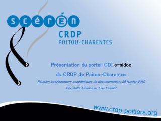 Présentation du portail CDI  e-sidoc du CRDP de Poitou-Charentes Réunion interlocuteurs académiques de documentation, 25